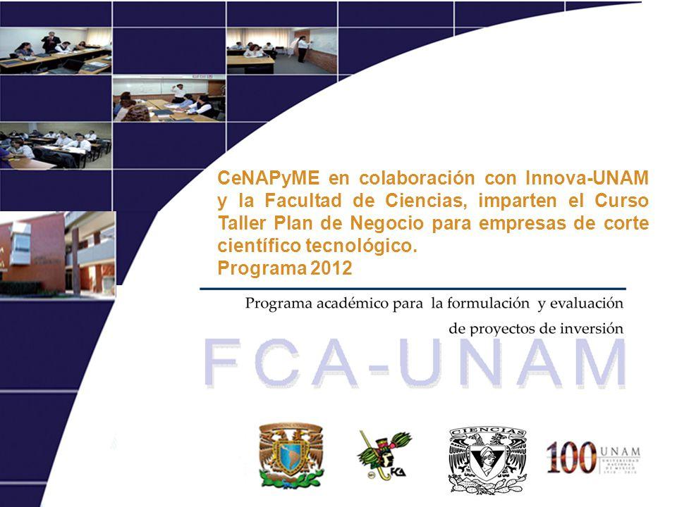 CeNAPyME en colaboración con Innova-UNAM y la Facultad de Ciencias, imparten el Curso Taller Plan de Negocio para empresas de corte científico tecnoló