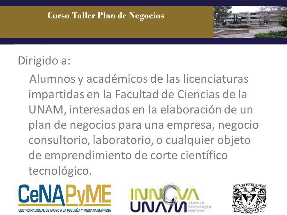 Dirigido a: Alumnos y académicos de las licenciaturas impartidas en la Facultad de Ciencias de la UNAM, interesados en la elaboración de un plan de ne