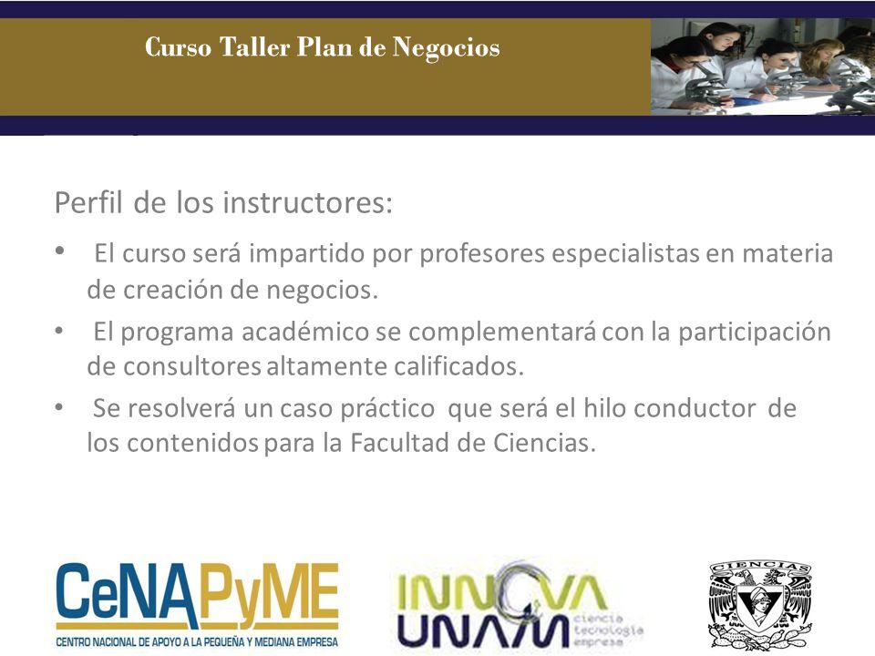 Perfil de los instructores: El curso será impartido por profesores especialistas en materia de creación de negocios. El programa académico se compleme