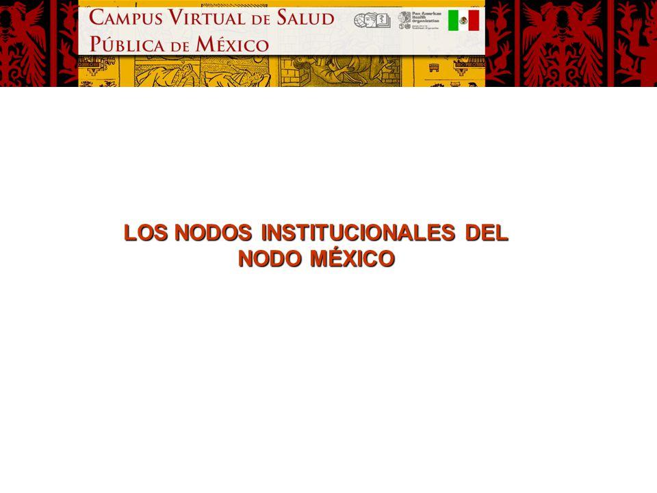 LOS NODOS INSTITUCIONALES DEL NODO MÉXICO