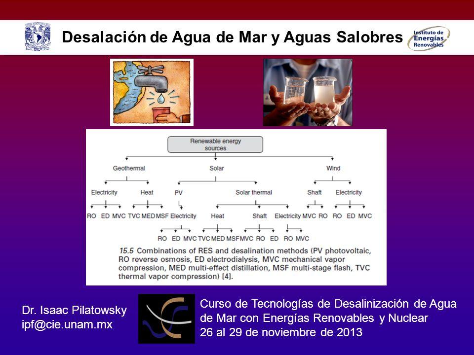 Desalación de Agua de Mar y Aguas Salobres Curso de Tecnologías de Desalinización de Agua de Mar con Energías Renovables y Nuclear 26 al 29 de noviemb