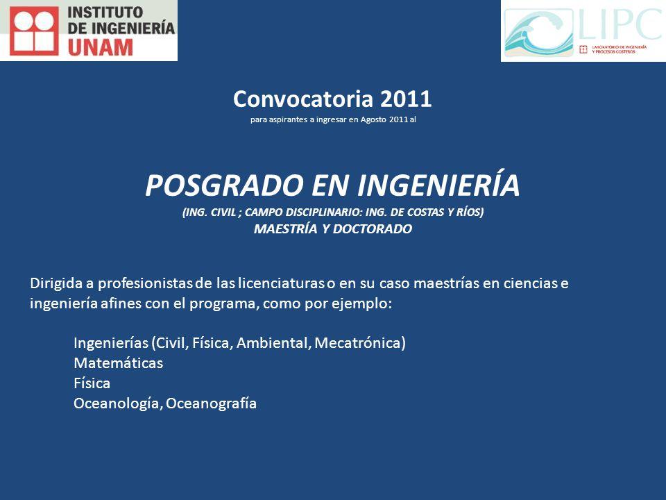 Convocatoria 2011 para aspirantes a ingresar en Agosto 2011 al POSGRADO EN INGENIERÍA (ING.
