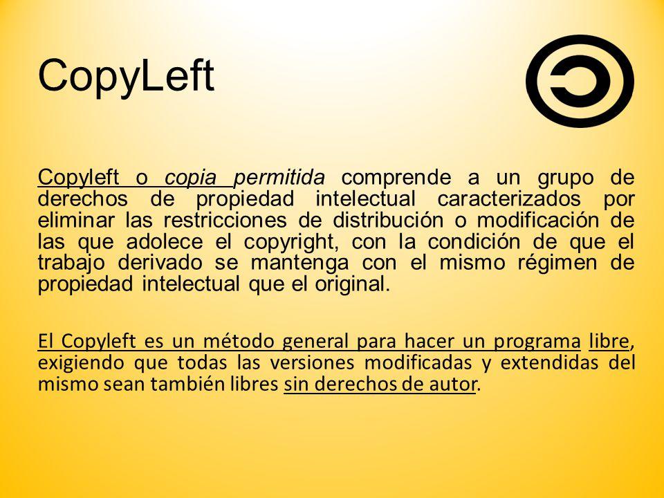 CopyLeft Copyleft o copia permitida comprende a un grupo de derechos de propiedad intelectual caracterizados por eliminar las restricciones de distrib