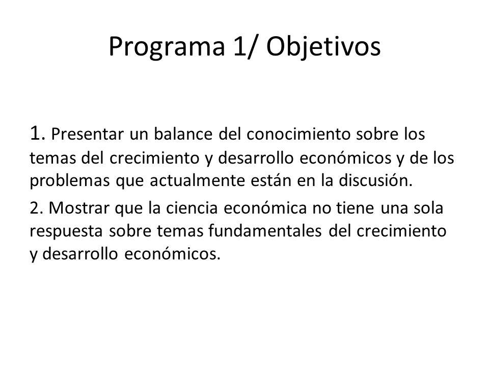 Programa/2 I.Teoría del crecimiento económico II.Desarrollo económico