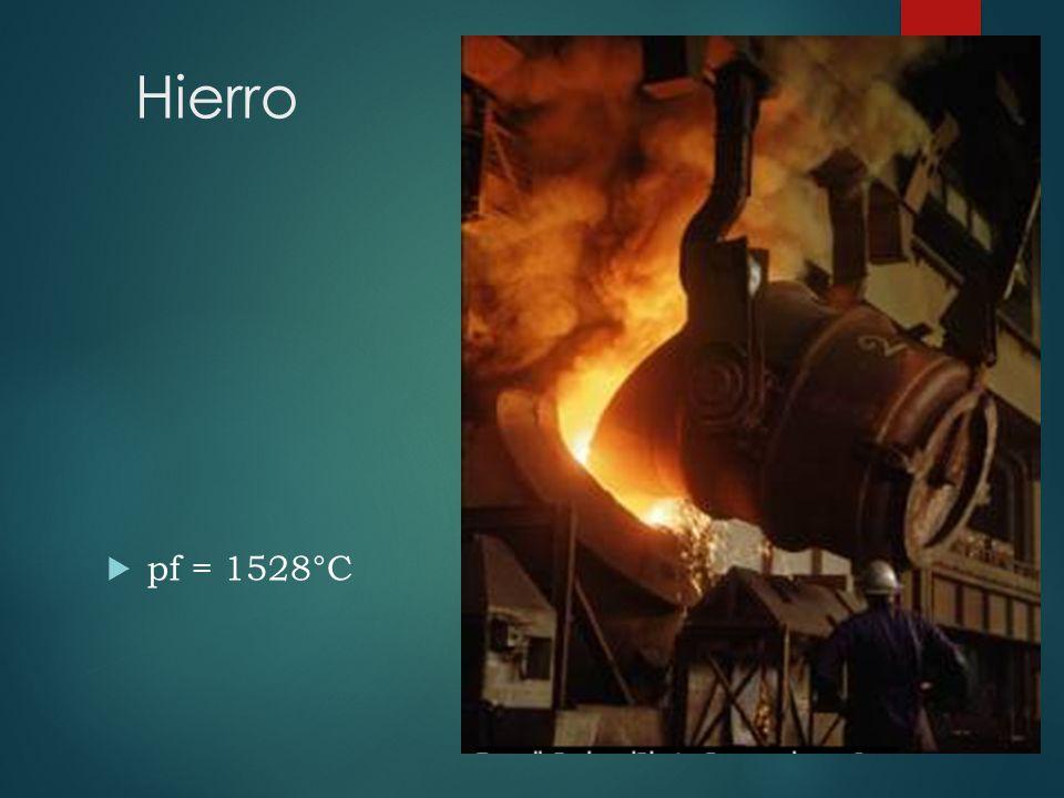 Hierro pf = 1528°C