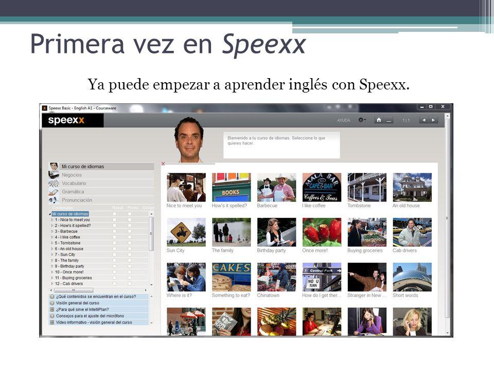 Primera vez en Speexx Ya puede empezar a aprender inglés con Speexx.