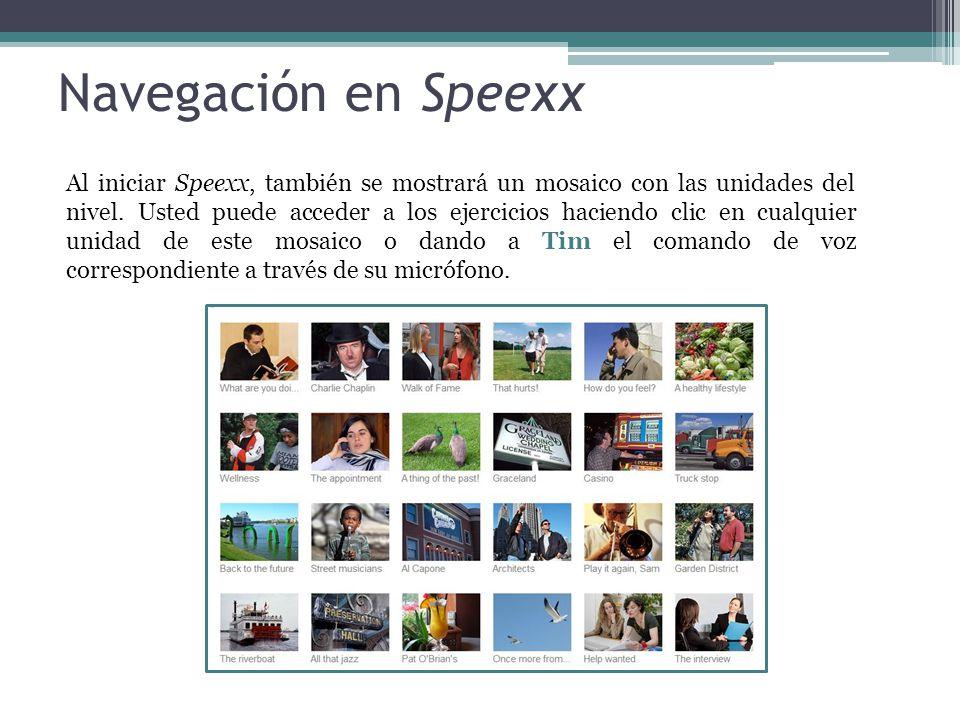 Navegación en Speexx Al iniciar Speexx, también se mostrará un mosaico con las unidades del nivel. Usted puede acceder a los ejercicios haciendo clic