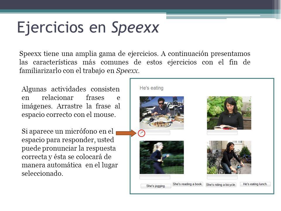 Ejercicios en Speexx Speexx tiene una amplia gama de ejercicios. A continuación presentamos las características más comunes de estos ejercicios con el