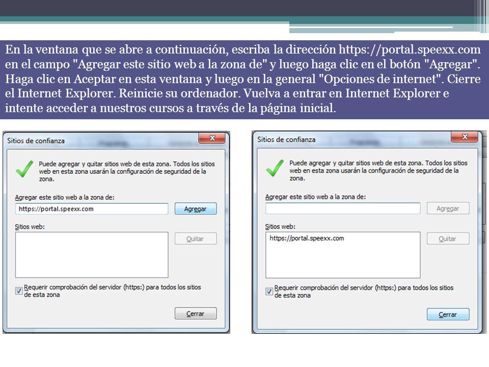 Adicionalmente a estos pasos, al ingresar a la página portal.speexx.com/login, acepte cualquier petición de instalación que realice el sitio.