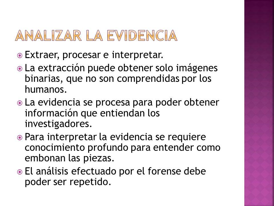 Extraer, procesar e interpretar.