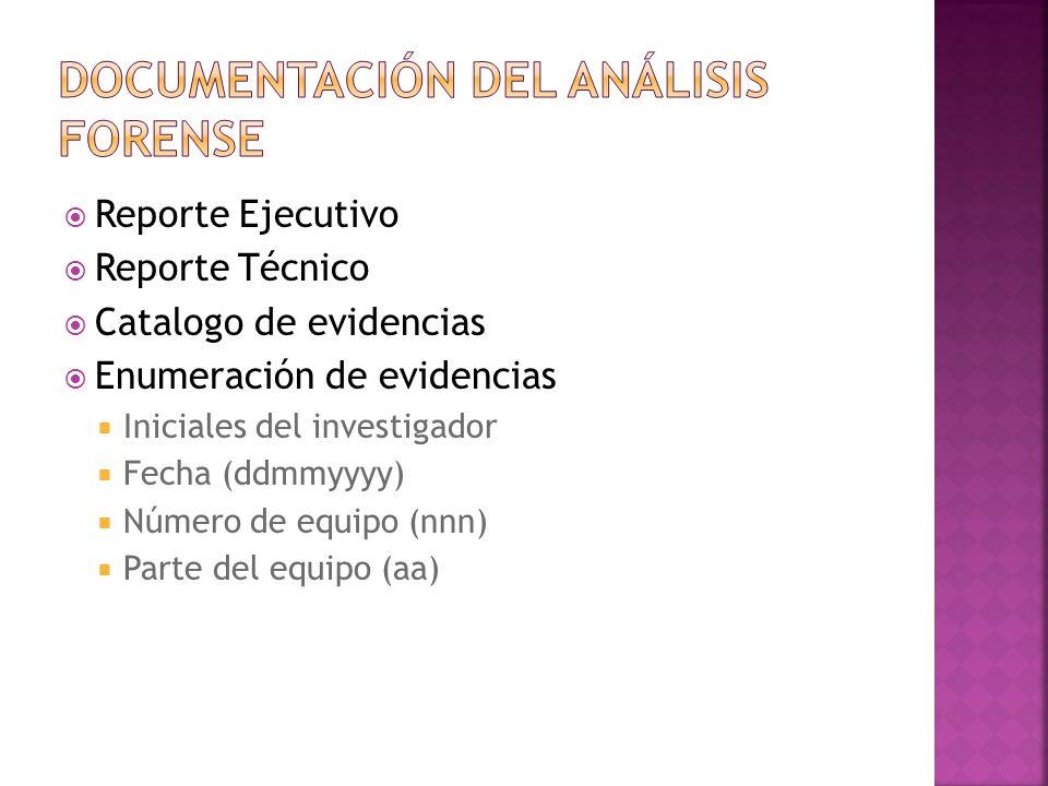 Reporte Ejecutivo Reporte Técnico Catalogo de evidencias Enumeración de evidencias Iniciales del investigador Fecha (ddmmyyyy) Número de equipo (nnn) Parte del equipo (aa)