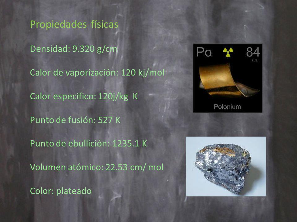 Propiedades físicas Densidad: 9.320 g/cm Calor de vaporización: 120 kj/mol Calor especifico: 120j/kg K Punto de fusión: 527 K Punto de ebullición: 1235.1 K Volumen atómico: 22.53 cm/ mol Color: plateado