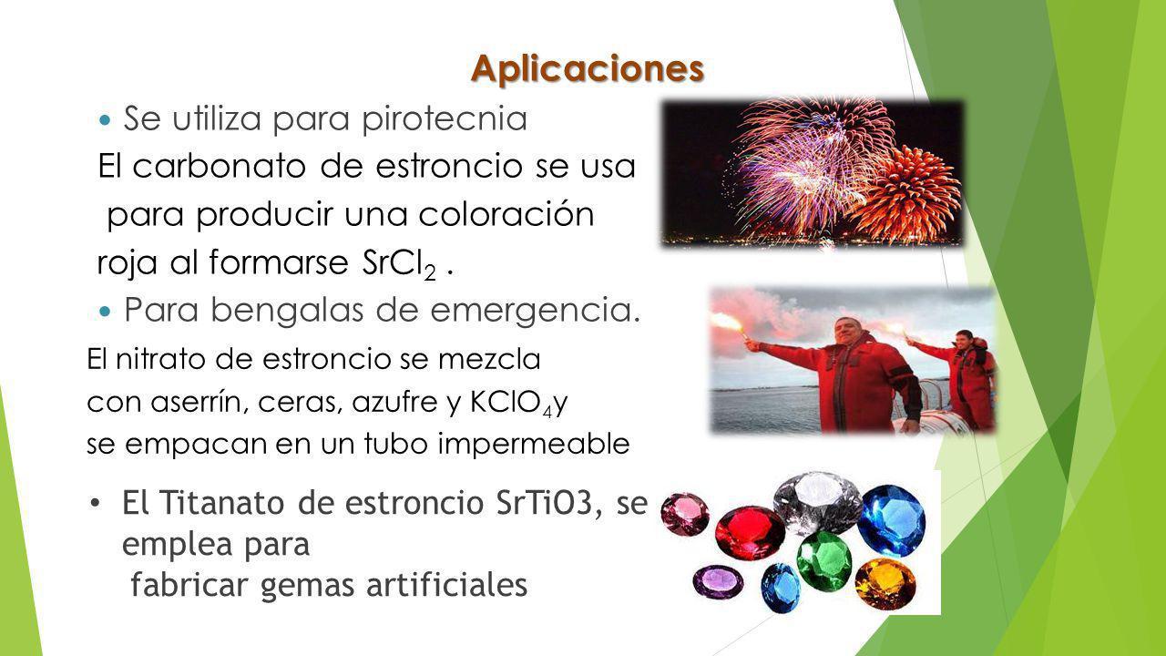 Aplicaciones Se utiliza para pirotecnia El carbonato de estroncio se usa para producir una coloración roja al formarse SrCl 2.