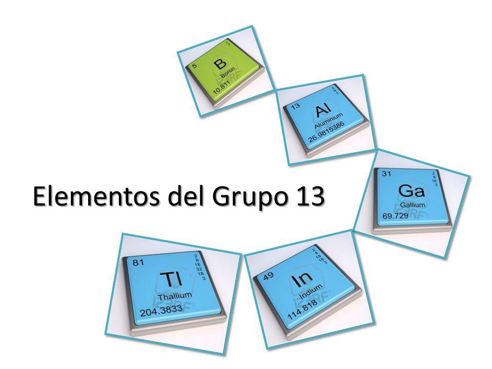 Grupo 13 Características generales.Obtención. Reacciones químicas principales de los elementos.
