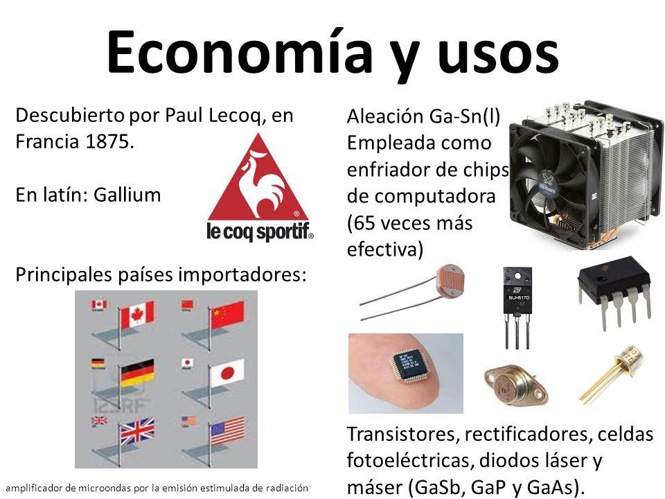 Economía y usos Descubierto por Paul Lecoq, en Francia 1875. En latín: Gallium Principales países importadores: Aleación Ga-Sn(l) Empleada como enfria