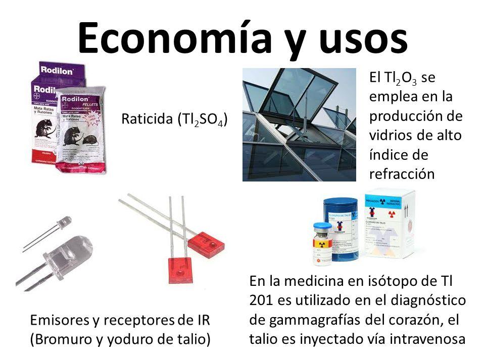 Economía y usos Raticida (Tl 2 SO 4 ) Emisores y receptores de IR (Bromuro y yoduro de talio) En la medicina en isótopo de Tl 201 es utilizado en el d