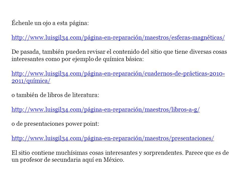 Échenle un ojo a esta página: http://www.luisgil34.com/página-en-reparación/maestros/esferas-magnéticas/ De pasada, también pueden revisar el contenid