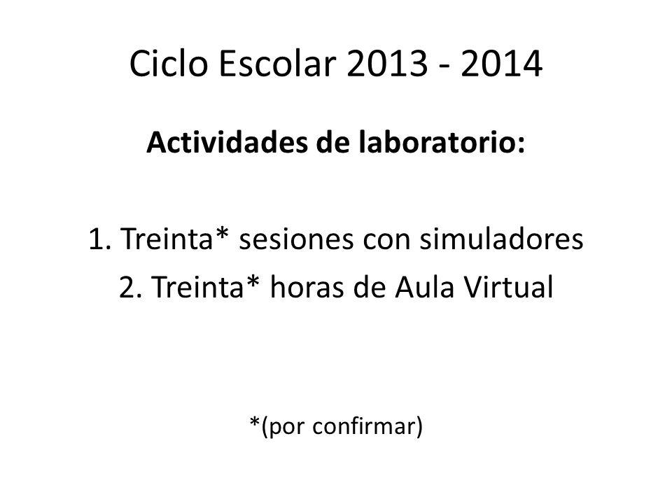 Ciclo Escolar 2013 - 2014 Actividades de laboratorio: 1.