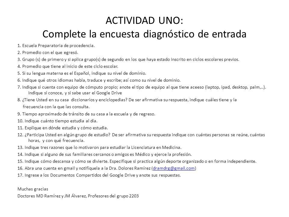 ACTIVIDAD UNO: Complete la encuesta diagnóstico de entrada 1.