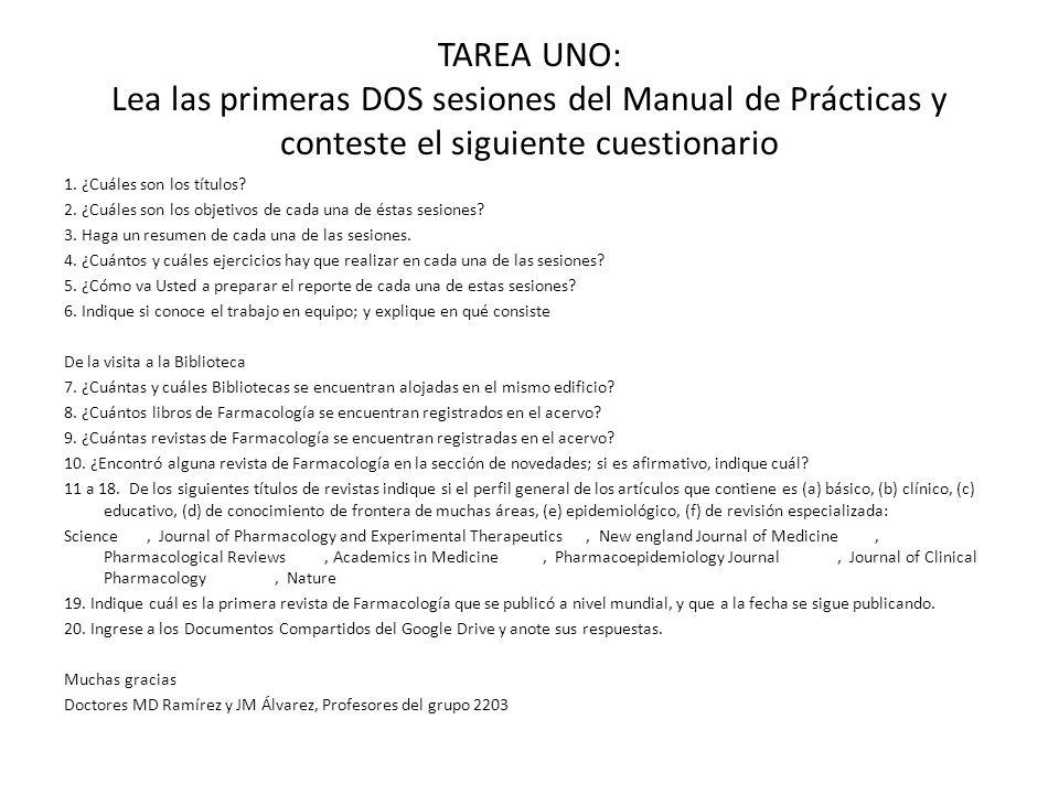 TAREA UNO: Lea las primeras DOS sesiones del Manual de Prácticas y conteste el siguiente cuestionario 1.