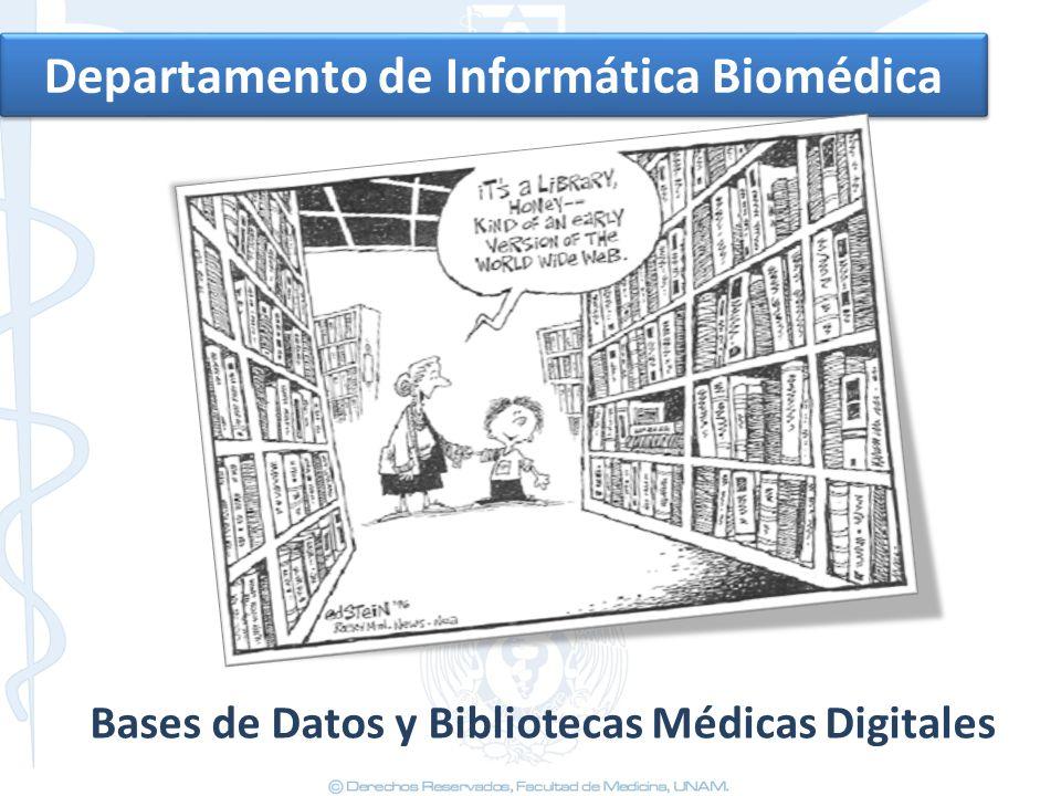 Departamento de Informática Biomédica Bases de Datos y Bibliotecas Médicas Digitales