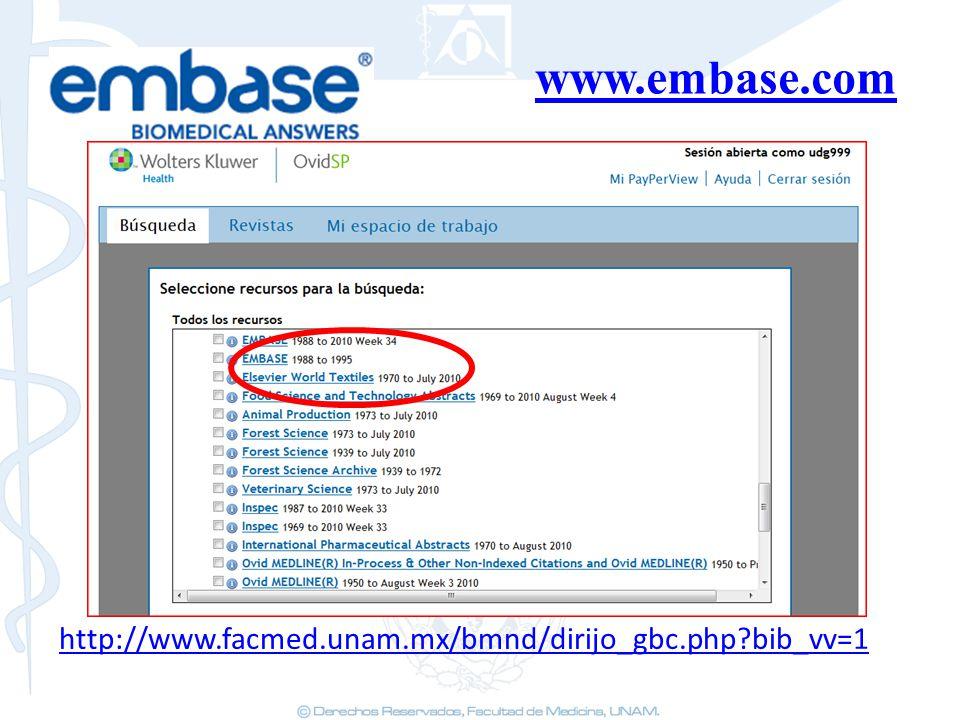 www.embase.com http://www.facmed.unam.mx/bmnd/dirijo_gbc.php?bib_vv=1