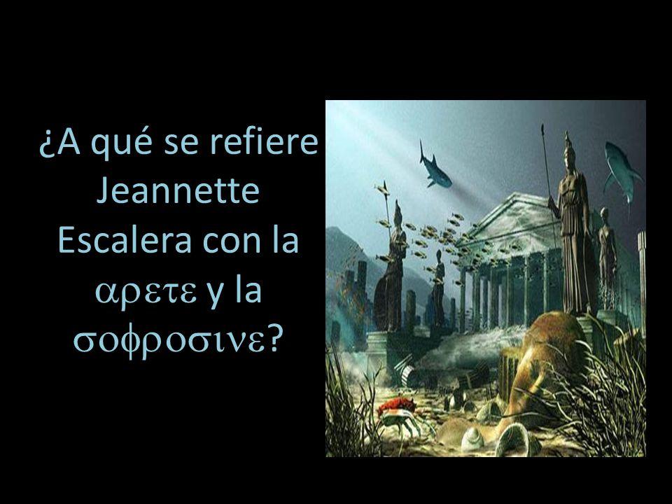 ¿A qué se refiere Jeannette Escalera con la y la ?
