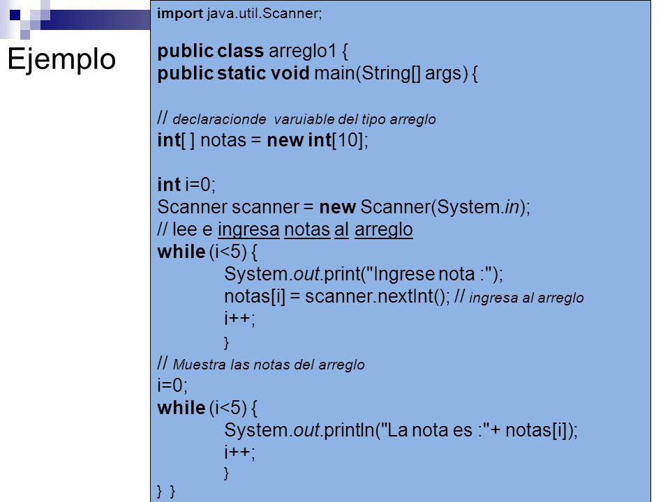 Ejemplo import java.util.Scanner; public class arreglo1 { public static void main(String[] args) { // declaracionde varuiable del tipo arreglo int[ ]