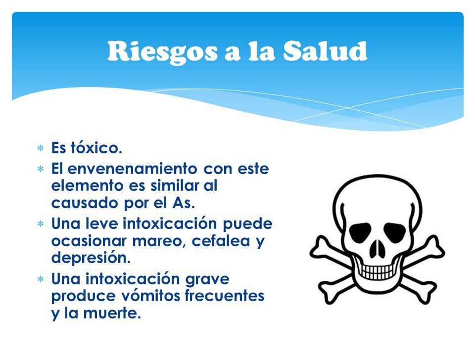 Es tóxico. El envenenamiento con este elemento es similar al causado por el As. Una leve intoxicación puede ocasionar mareo, cefalea y depresión. Una