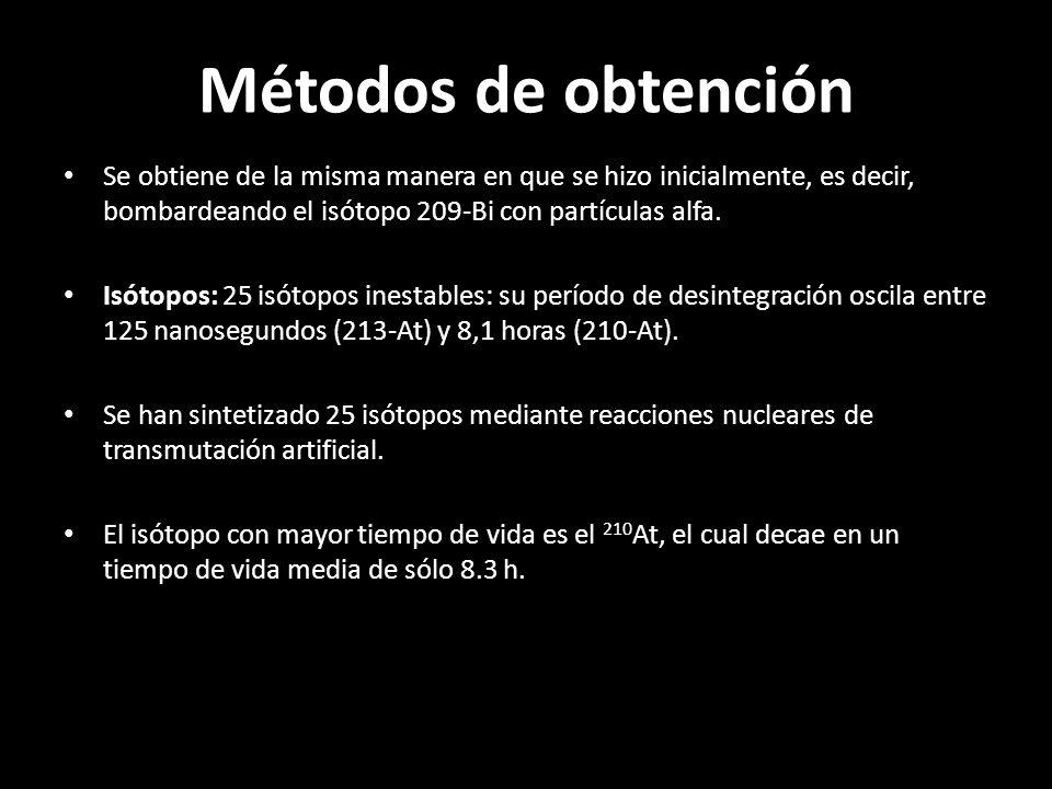 Métodos de obtención Se obtiene de la misma manera en que se hizo inicialmente, es decir, bombardeando el isótopo 209-Bi con partículas alfa. Isótopos