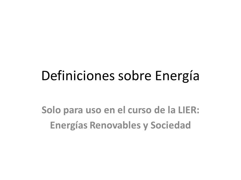 Definiciones sobre Energía Solo para uso en el curso de la LIER: Energías Renovables y Sociedad