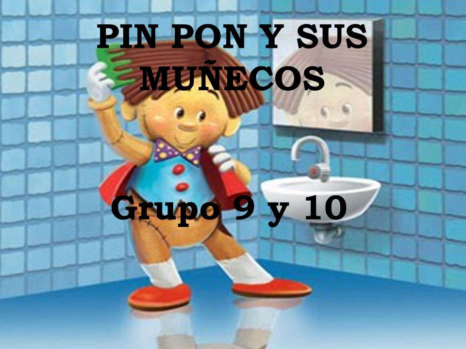 PIN PON Y SUS MUÑECOS Grupo 9 y 10