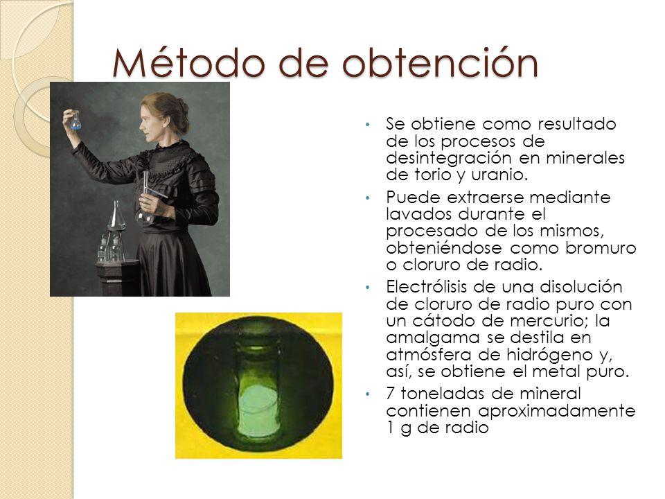 Método de obtención Se obtiene como resultado de los procesos de desintegración en minerales de torio y uranio. Puede extraerse mediante lavados duran