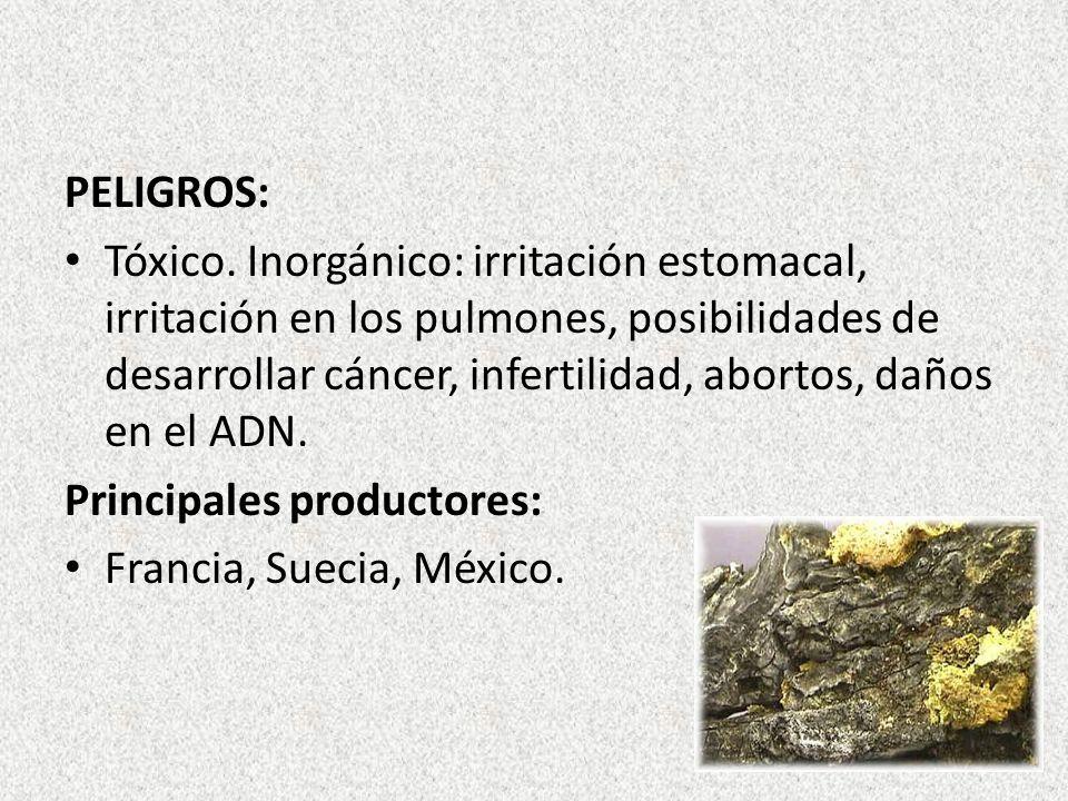PELIGROS: Tóxico. Inorgánico: irritación estomacal, irritación en los pulmones, posibilidades de desarrollar cáncer, infertilidad, abortos, daños en e