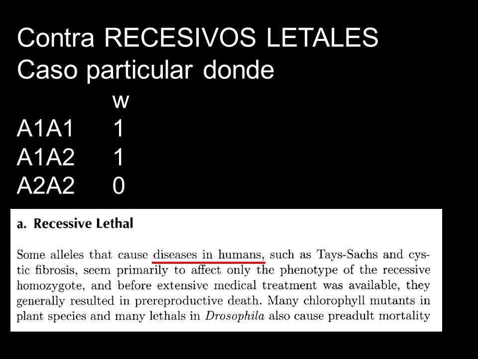 Contra RECESIVOS LETALES Caso particular donde w A1A11 A1A21 A2A20