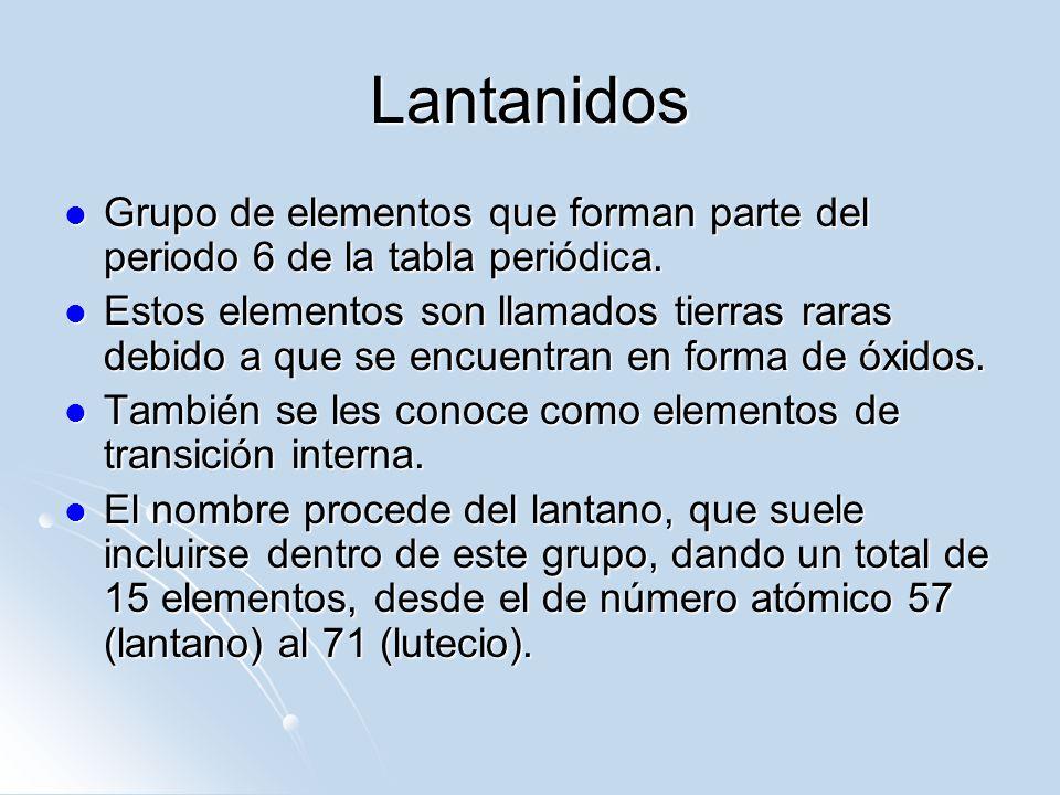 Lantanidos Grupo de elementos que forman parte del periodo 6 de la tabla periódica. Grupo de elementos que forman parte del periodo 6 de la tabla peri