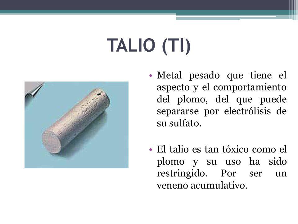 TALIO (Tl) Metal pesado que tiene el aspecto y el comportamiento del plomo, del que puede separarse por electrólisis de su sulfato.
