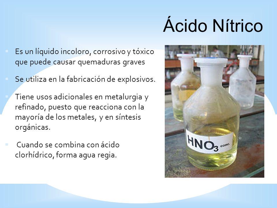Es un líquido incoloro, corrosivo y tóxico que puede causar quemaduras graves Se utiliza en la fabricación de explosivos. Tiene usos adicionales en me