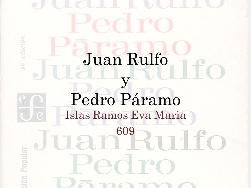 Juan Rulfo y Pedro Páramo Islas Ramos Eva Maria 609