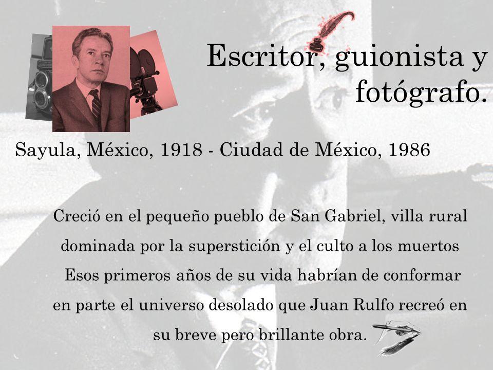 Sayula, México, 1918 - Ciudad de México, 1986 Creció en el pequeño pueblo de San Gabriel, villa rural dominada por la superstición y el culto a los mu