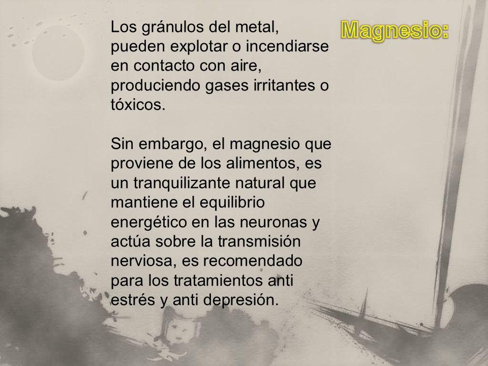 Los gránulos del metal, pueden explotar o incendiarse en contacto con aire, produciendo gases irritantes o tóxicos. Sin embargo, el magnesio que provi