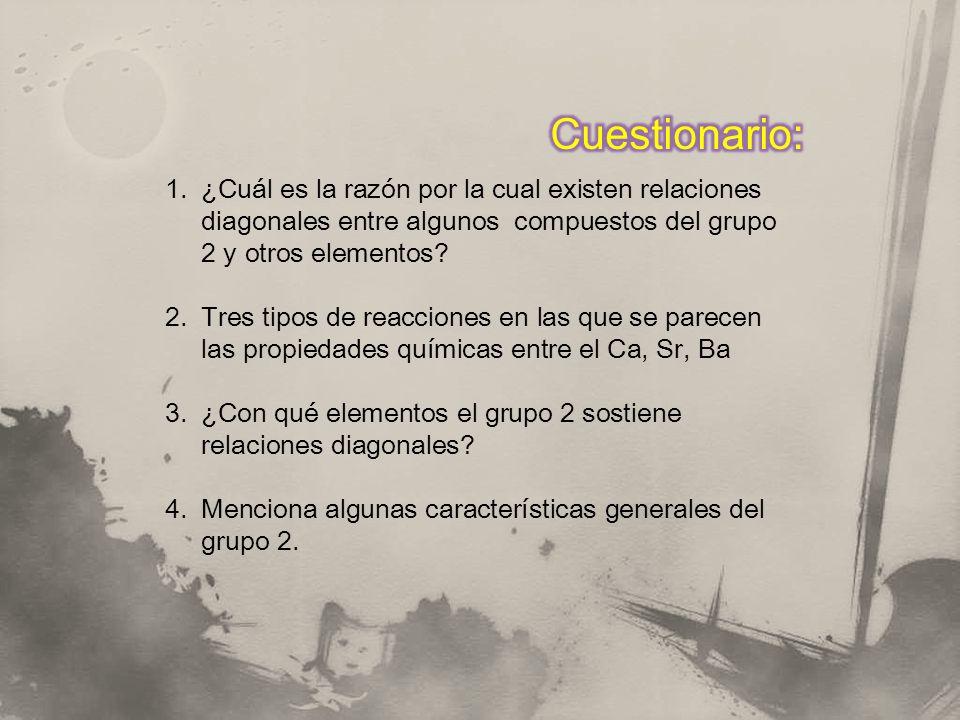 1. ¿Cuál es la razón por la cual existen relaciones diagonales entre algunos compuestos del grupo 2 y otros elementos? 2. Tres tipos de reacciones en