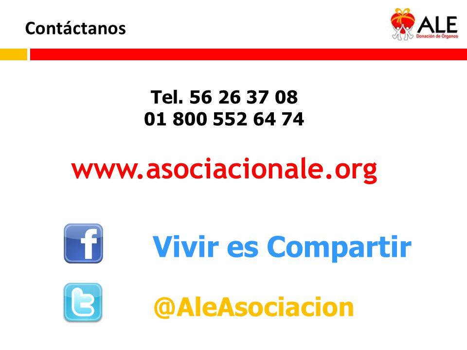 Contáctanos Vivir es Compartir @AleAsociacion Tel. 56 26 37 08 01 800 552 64 74 www.asociacionale.org
