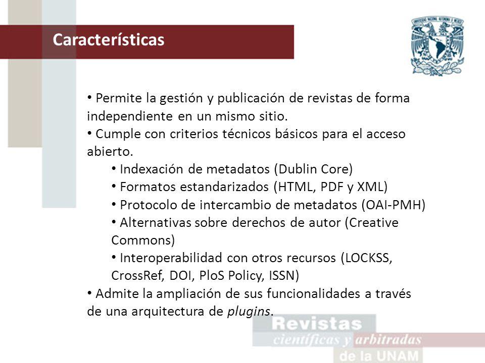 Características Permite la gestión y publicación de revistas de forma independiente en un mismo sitio.