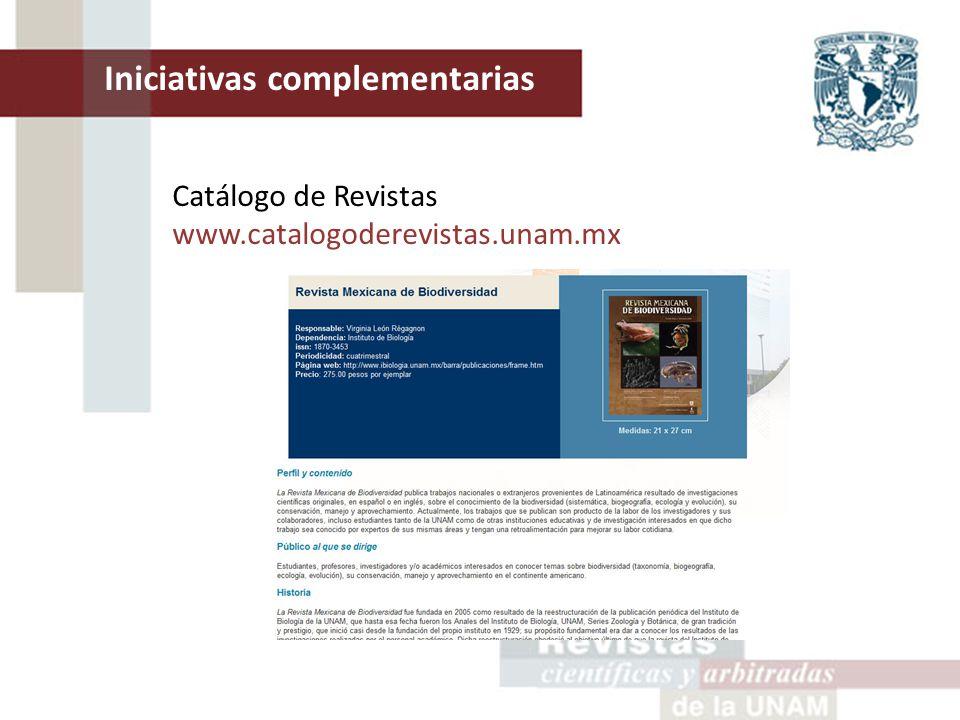Iniciativas complementarias Catálogo de Revistas www.catalogoderevistas.unam.mx