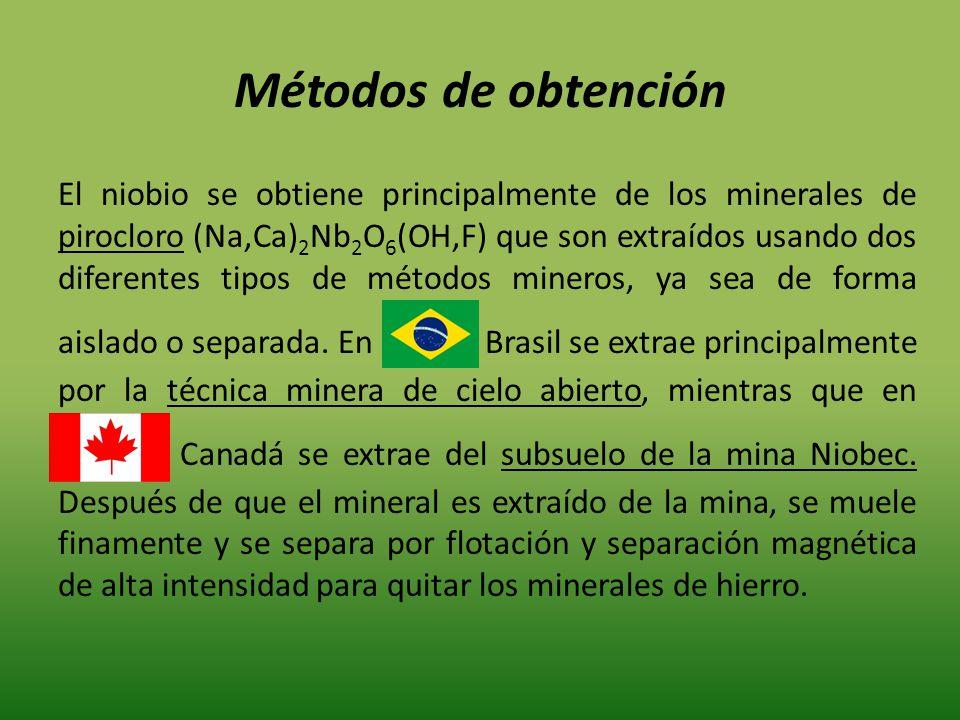 Métodos de obtención El niobio se obtiene principalmente de los minerales de pirocloro (Na,Ca) 2 Nb 2 O 6 (OH,F) que son extraídos usando dos diferent