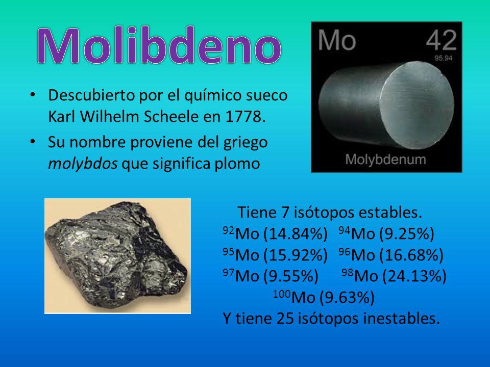 Descubierto por el químico sueco Karl Wilhelm Scheele en 1778. Su nombre proviene del griego molybdos que significa plomo Tiene 7 isótopos estables. 9
