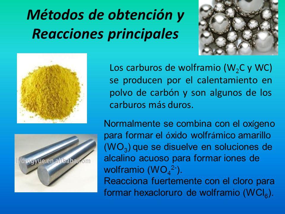 Métodos de obtención y Reacciones principales Los carburos de wolframio (W 2 C y WC) se producen por el calentamiento en polvo de carbón y son algunos