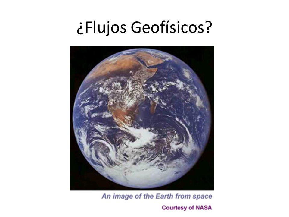 ¿Flujos Geofísicos?
