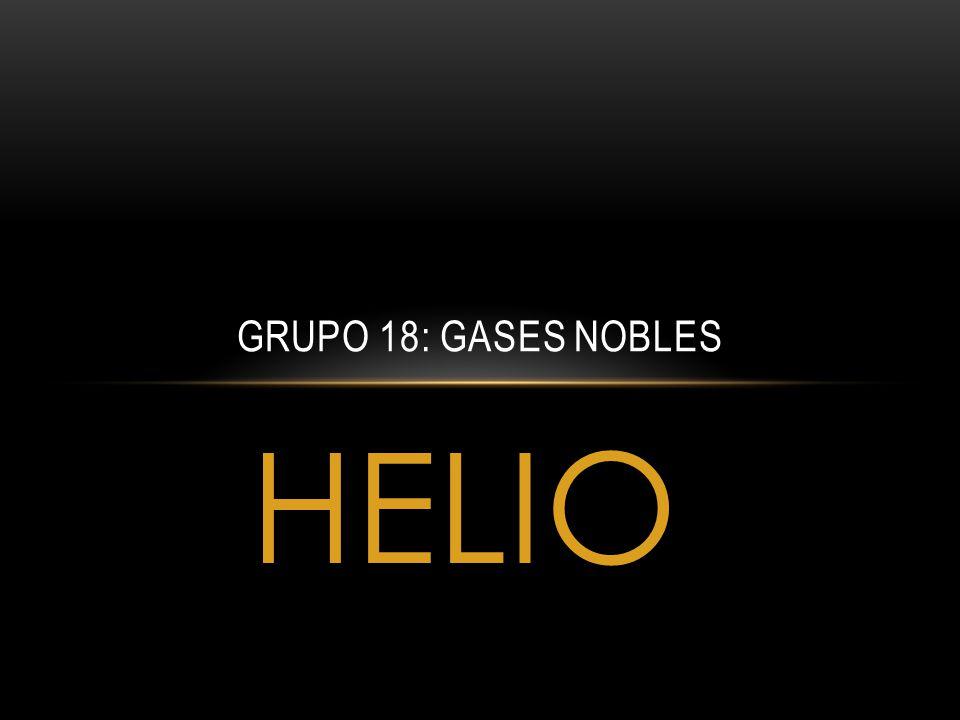 HELIO GRUPO 18: GASES NOBLES